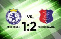 SENEC.TV – MŠK SENEC 1:2 FK DÚBRAVKA
