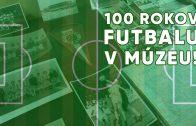100_rokov_futbalu_muzeum