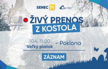 SENEC.TV – VEĽKÝ PIATOK – POKLONA