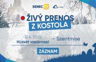 SENEC.TV – HÚSVÉT VASÁRNAPI – SZENTMISE