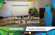 KOMENTÁR CSABA FARKAS: Nová škola v Senci nie je náhoda